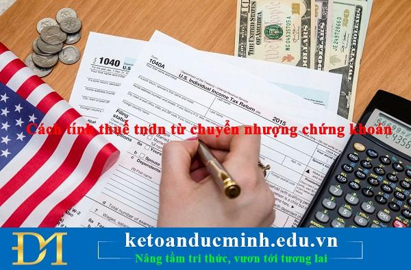 Cách tính thuế TNDN từ chuyển nhượng chứng khoán theo thông tư 78/2014/TT-BTC