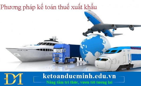 Phương pháp hạch toán thuế xuất khẩu