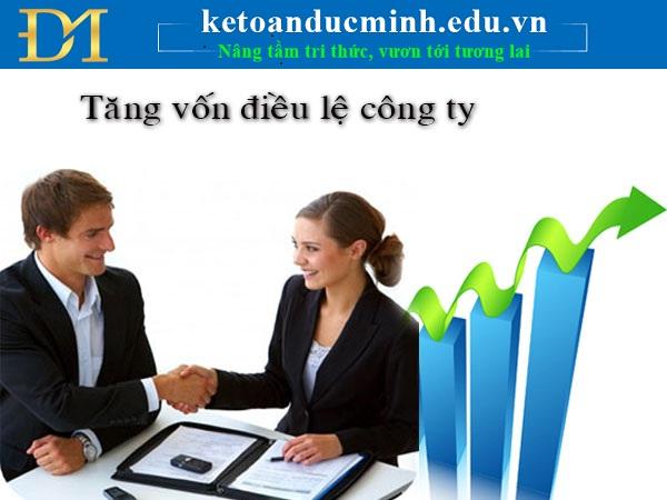 Trình tự, thủ tục thay đổi đăng ký kinh doanh tăng vốn điều lệ năm 2018