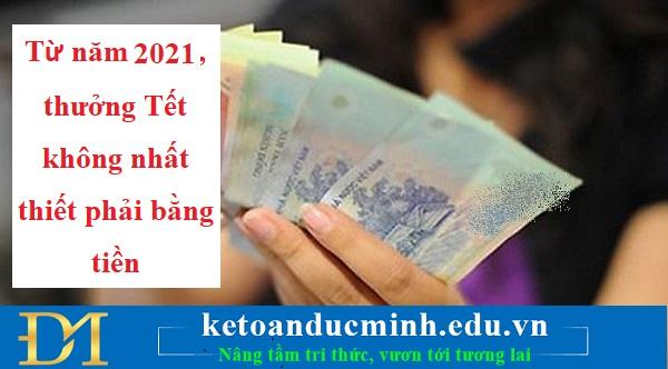 Từ năm 2021, thưởng Tết không nhất thiết phải bằng tiền – Kế toán Đức Minh