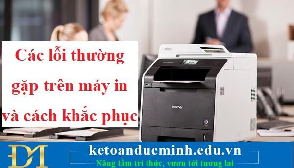 Các lỗi thường gặp trên máy in và cách khắc phục – Kế toán Đức Minh