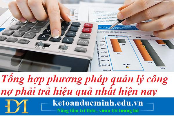 Tổng hợp phương pháp quản lý công nợ phải trả hiệu quả nhất hiện nay – Kế toán Đức Minh.