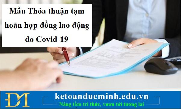 Mẫu Thỏa thuận tạm hoãn hợp đồng lao động do Covid-19 – KTĐM
