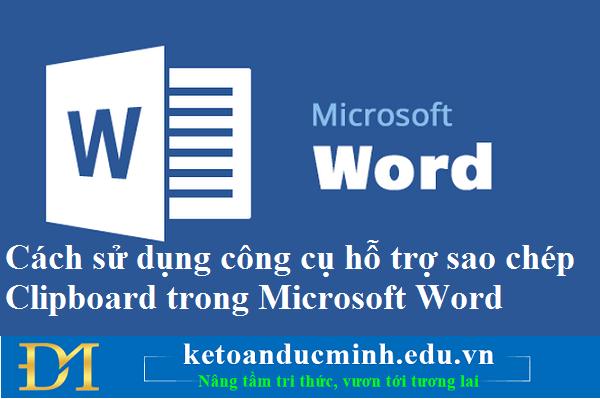 Cách sử dụng công cụ hỗ trợ sao chép Clipboard trong Microsoft Word – Kế toán Tin học Đức Minh