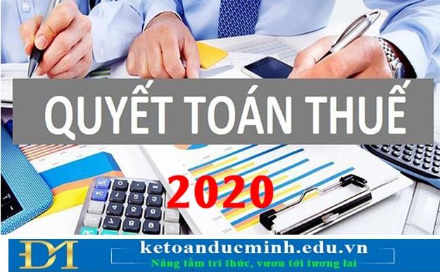 KINH NGHIỆM QUYẾT TOÁN THUẾ NĂM 2020 (áp dụng cho loại hình TMDV) - KTDM