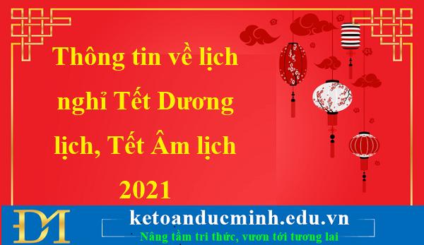 Thông tin về lịch nghỉ Tết Dương lịch, Tết Âm lịch 2021 – Kế toán Đức Minh