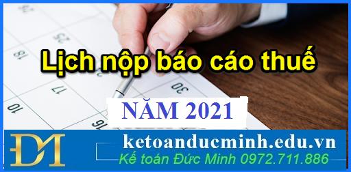 TOÀN BỘ LỊCH NỘP BÁO THUẾ NĂM 2021-Kế toán Đức Minh