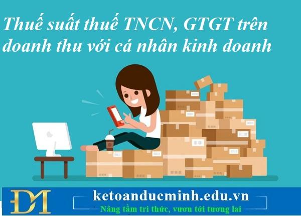 Thuế suất thuế TNCN, GTGT trên doanh thu với cá nhân kinh doanh – Kế toán Đức Minh.