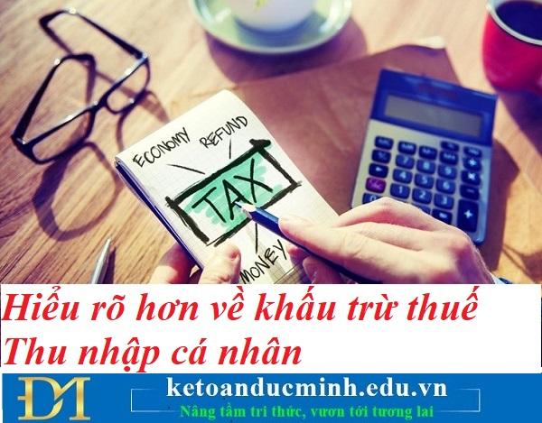 Hiểu rõ hơn về khấu trừ thuế Thu nhập cá nhân – Kế toán Đức Minh.