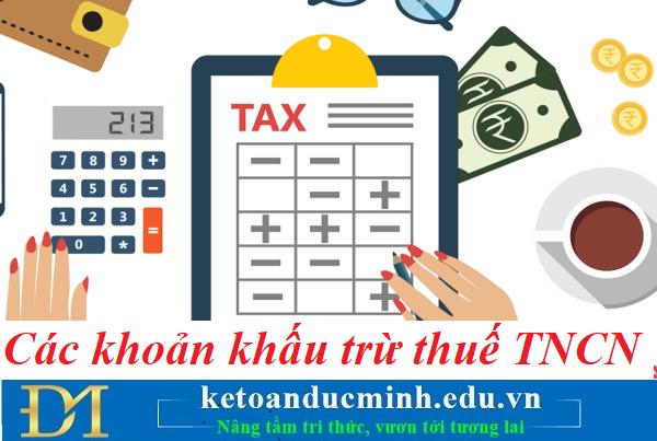 Các khoản khấu trừ thuế thu nhập cá nhân – Kế toán Đức Minh.