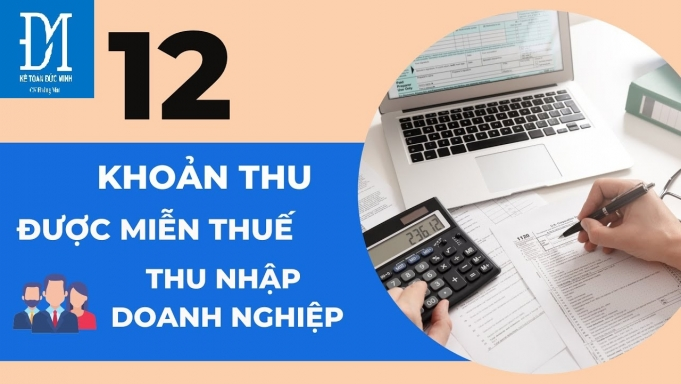12 khoản thu được miễn thuế thu nhập doanh nghiệp năm 2021-kế toán Đức Minh