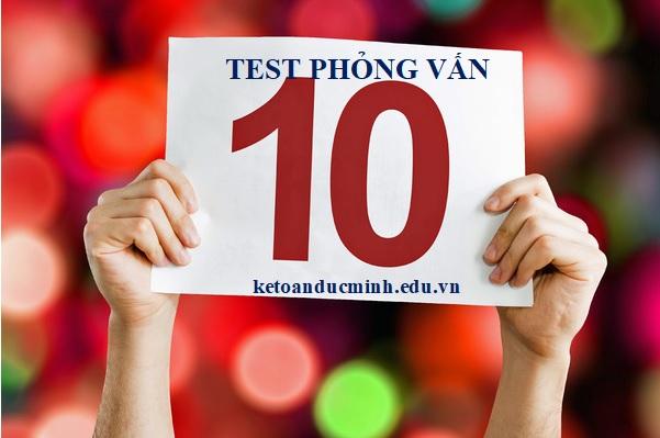 Điểm 10 cho bài Test phỏng vấn kế toán? – Kế toán Đức Minh