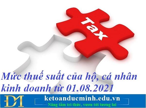 Mức thuế suất của hộ, cá nhân kinh doanh từ 01.08.2021 – Kế toán Đức Minh.
