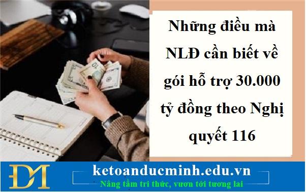 Những điều mà NLĐ cần biết về gói hỗ trợ 30.000 tỷ đồng theo Nghị quyết 116