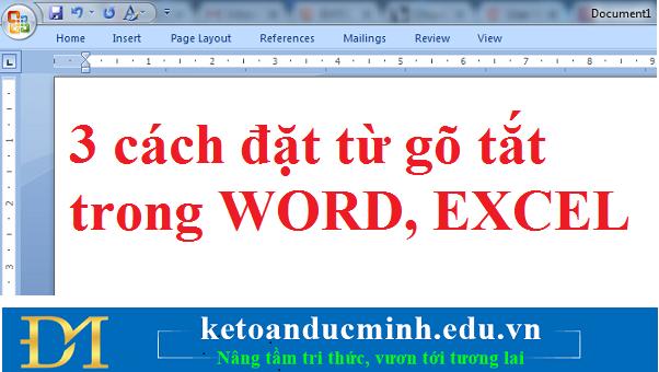 3 cách đặt từ gõ tắt trong WORD, EXCEL – Kế toán Đức Minh