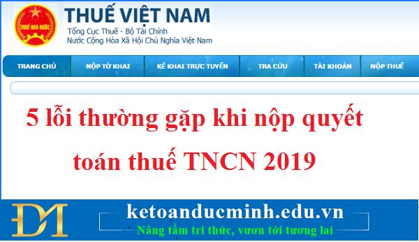 5 lỗi thường gặp khi nộp quyết toán thuế TNCN 2019 – Kế toán Đức Minh