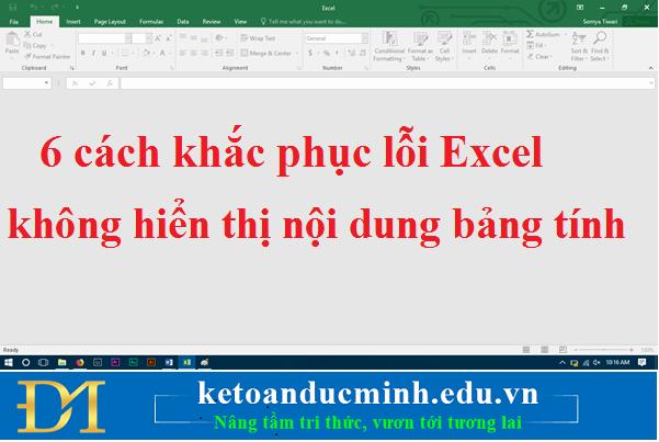 6 cách khắc phục lỗi Excel không hiển thị nội dung bảng tính - KTĐM