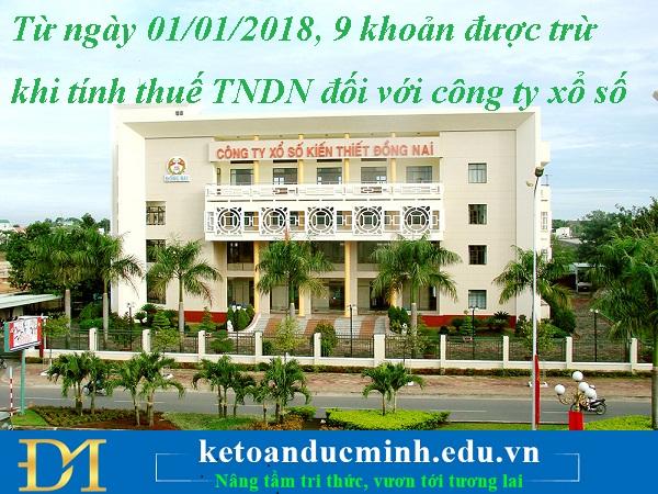 Từ ngày 01/01/2018, 9 khoản được trừ khi tính thuế TNDN đối với công ty xổ số