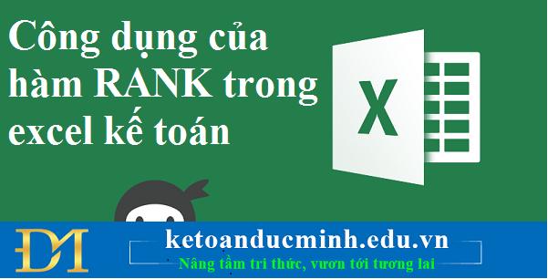 Công dụng của hàm RANK trong excel kế toán – Kế toán Đức Minh