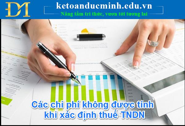 Các khoản chi không được trừ khi tính thuế thu nhập doanh nghiệp