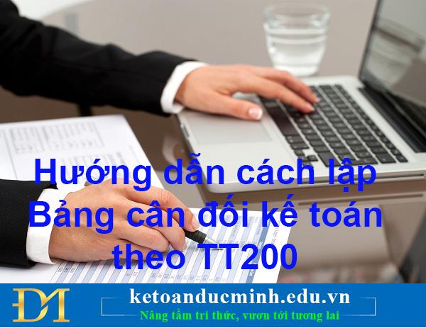 Hướng dẫn cách lập Bảng cân đối kế toán theo TT200 Phần 1 - Kế toán Đức Minh.