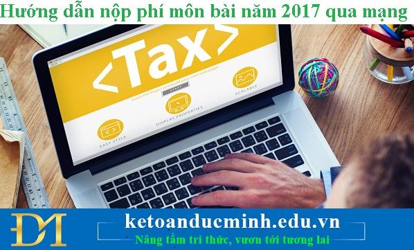 Hướng dẫn nộp phí môn bài năm 2017 qua mạng – Kế toán Đức Minh