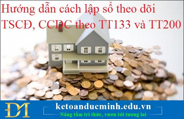 Hướng dẫn cách lập sổ theo dõi TSCĐ, CCDC theo TT133 và TT200