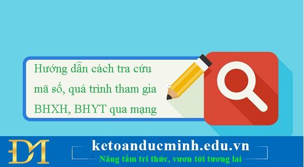 Hướng dẫntra cứu mã số, quá trình tham gia BHXH, giá trị sử dụng BHYT qua mạng