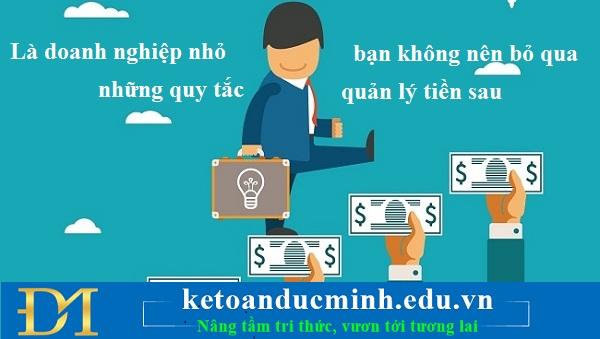 Là doanh nghiệp nhỏ bạn không nên bỏ qua những quy tắc quản lý tiền sau