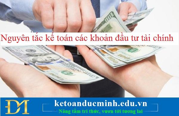 Nguyên tắc kế toán các khoản đầu tư tài chính – Kế toán Đức Minh