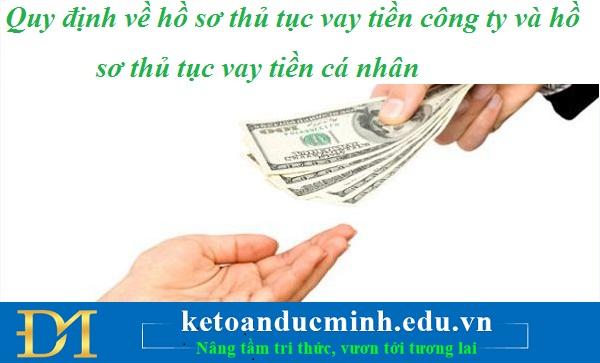 Quy định về hồ sơ thủ tục vay tiền công ty và hồ sơ thủ tục vay tiền cá nhân