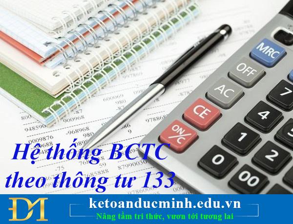 Hệ thống Báo cáo tài chính theo thông tư 133 bao gồm những gì?