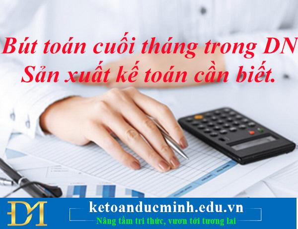Bút toán cuối tháng trong DN Sản xuất kế toán cần biết.