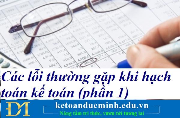 Các lỗi thường gặp khi hạch toán kế toán (phần 1) – Kế toán Đức Minh.