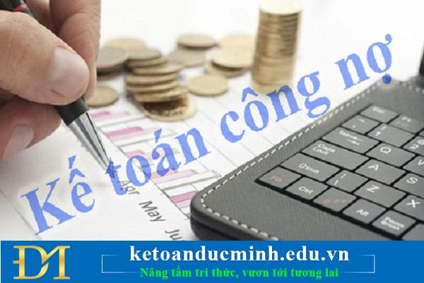 Công việc cần làm của kế toán công nợ - Kế toán Đức Minh.