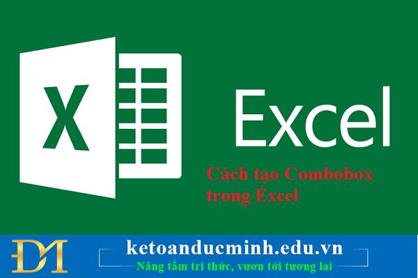 Cách tạo Combobox trong Excel - Kế toán Đức Minh