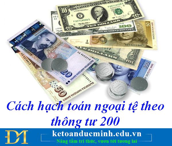 Cách hạch toán ngoại tệ theo thông tư 200 - Kế toán Đức Minh