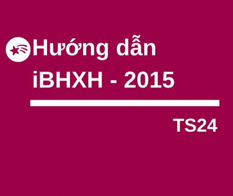 Hướng dẫn thủ tục tham gia BHXH, BHYT, BHTN năm 2015