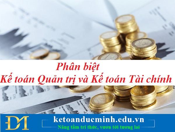 Phân biệt Kế toán Quản trị và Kế toán Tài chính – Kế toán Đức Minh.