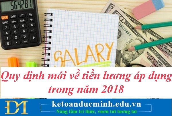 Quy định mới về tiền lương áp dụng trong năm 2018- Kế toán Đức Minh
