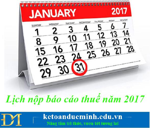 Đừng quên lịch nộp báo cáo thuế 2017 như sau