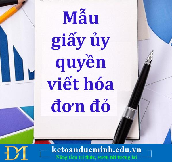 Mẫu giấy ủy quyền viết hóa đơn GTGT - Kế toán Đức Minh.