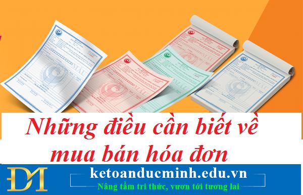 Những điều cần biết về mua bán hóa đơn – Kế toán Đức Minh.
