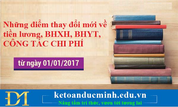 Những điểm thay đổi mới về tiền lương, BHXH, BHYT và công tác chi phí từ ngày 01/07/2017