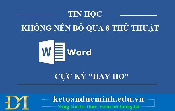"""Không nên bỏ qua 7thủ thuật Microsoft Word cực kỳ """"hay ho"""" sau"""