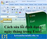Cách sửa lỗi định dạng ngày tháng trong Excel