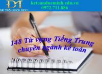 148 Từ vựng Tiếng Trung chuyên ngành kế toán- Kế toán Đức Minh