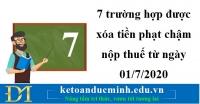 7 trường hợp được xóa tiền phạt chậm nộp thuế từ ngày 01/7/2020