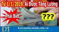 Từ ngày 01/01/2020, những ai sẽ được tăng lương? - Kế toán Đức Minh