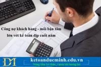 Công nợ khách hàng - mối bận tâm lớn với kế toán dịp cuối năm